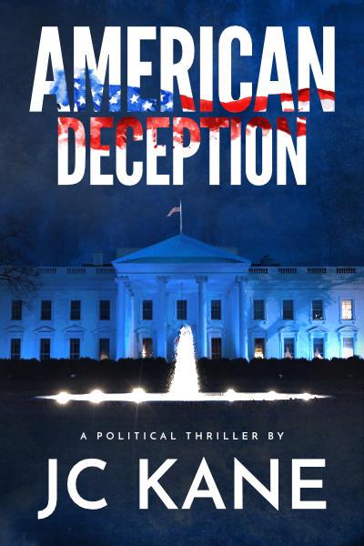 American Deception: A Political Thriller